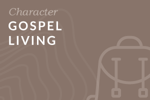 Foundation: Gospel Living