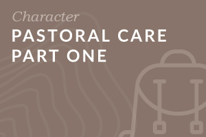 Foundation: Pastoral Care Part One