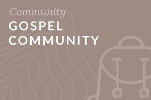 Foundation: Gospel Community