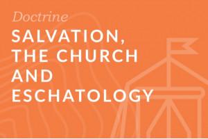 Seminary: Salvation, the Church and Eschatology