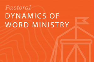 Seminary: Dynamics of Word Ministry