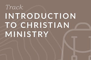 Introduction to Christian Ministry Track Bundle