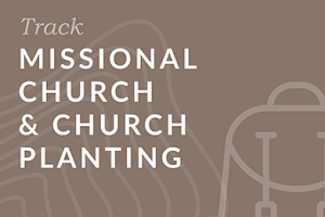 Missional Church and Church Planting Track Bundle